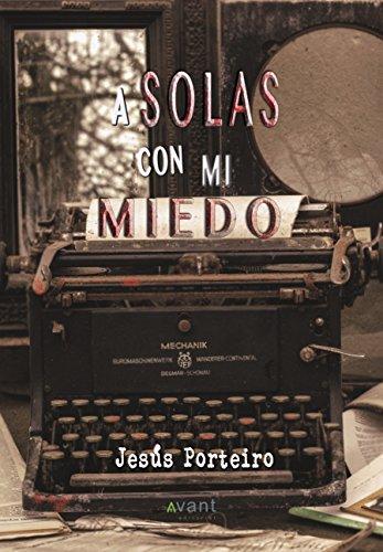 A solas con mi miedo (Spanish Edition) by [Porteiro, Jesús]