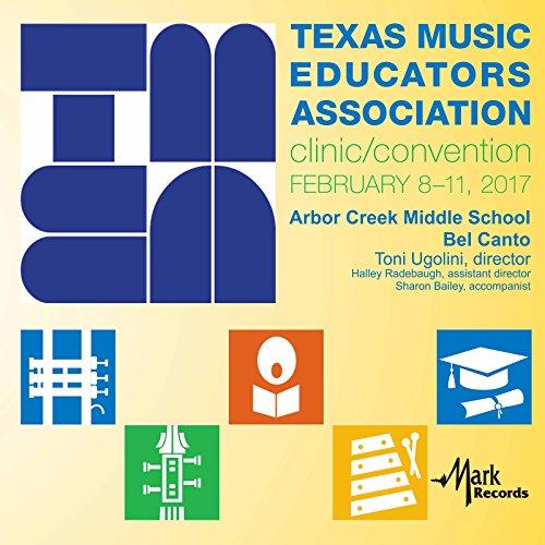 2017 Texas Music Educators Association (Tmea): Arbor Creek Middle School Bel Canto [Live]