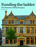Front cover for the book Funding the Ladder: The Passmore Edwards Legacy by Dean Evans