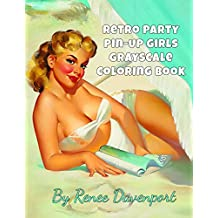 Retro Party Pin-Up Girls Grayscale Coloring Book