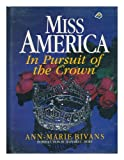 Miss America - In Pursuit of the Crown, Ann-Marie Bivans, 094236127X