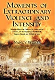 Moments of Extraordinary Violence and Intensity, Nancy Becker, 1432779923
