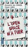 L'Open Space m'a tuer par Des Isnards