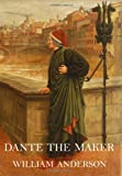 Dante the Maker, William Anderson, 0979870739
