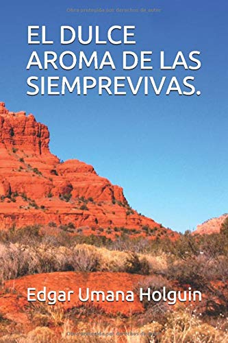 EL DULCE AROMA DE LAS SIEMPREVIVAS.: Amazon.es: Umana Holguin ...