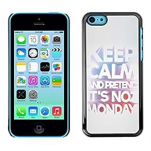 Be Good Phone Accessory // Dura Cáscara cubierta Protectora Caso Carcasa Funda de Protección para Apple Iphone 5C // Keep Monday Funny Text Work Office Job