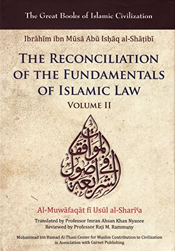 reconciliation of the fundamentals of islamic law al muwafaqat fi usul al shari