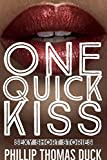 One Quick Kiss: Sexy Short Stories