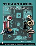 img - for Telephones: Antique to Modern (Schiffer Book for Collectors) by Kate Dooner (2007-07-01) book / textbook / text book