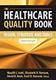 img - for The Healthcare Quality Book: Vision, Strategy, and Tools, Third Edition book / textbook / text book
