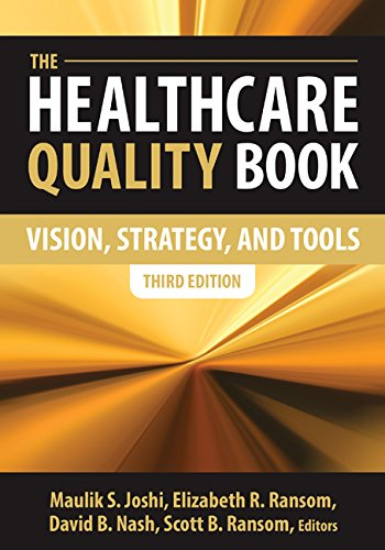 (The Healthcare Quality Book: Vision, Strategy, and Tools, Third Edition)