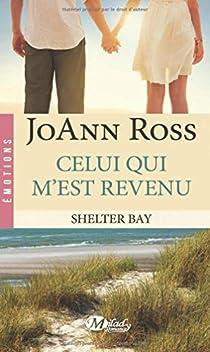 Shelter Bay, tome 1 : Celui qui m'est revenu par Ross