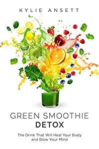 Green Smoothie Detox by Kylie Ansett ebook deal