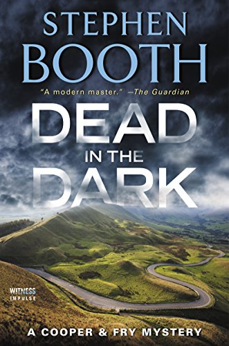 Dead in the Dark: A Cooper & Fry Mystery (Cooper & Fry Mysteries) by [Booth, Stephen]