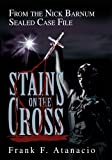 Stains On The Cross: From the Nick Barnum Sealed Case File
