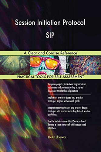 - Session Initiation Protocol SIP A Clear and Concise Reference