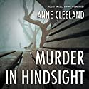 Murder in Hindsight: The New Scotland Yard Mysteries, Book 3 Audiobook by Anne Cleeland Narrated by Marcella Riordan