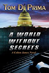 A World Without Secrets (Colton James novels Book 1) (English Edition)