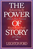 The Power of Story, Leighton Ford and James D. Denney, 0891098518