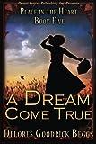 A Dream Come True, Beggs, Delores Goodrick, 1612527132