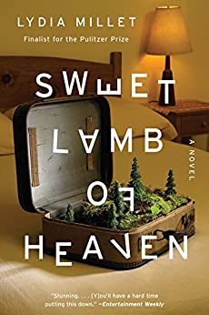 Sweet Lamb of Heaven: A Novel by [Millet, Lydia]