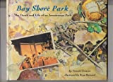 Bay Shore Park: The Death and Life of an Amusement Park