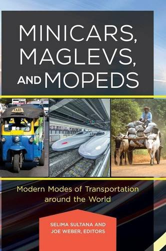Minicars Maglevs and Mopeds Modern Modes of