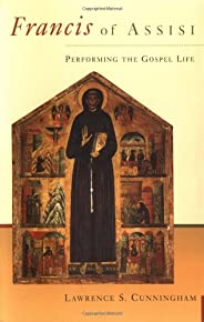 Francis of Assisi: Performing the Gospel Life