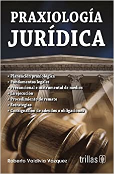 Book Praxiologia juridica / Legal Praxeology (Spanish Edition)