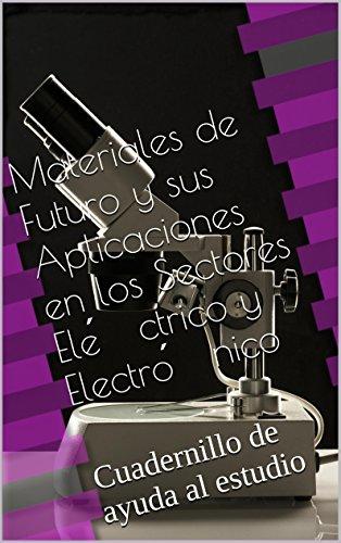 Descargar Libro Materiales De Futuro Y Sus Aplicaciones En Los Sectores Eléctrico Y Electrónico: Cuadernillo De Ayuda Al Estudio Mj Mira