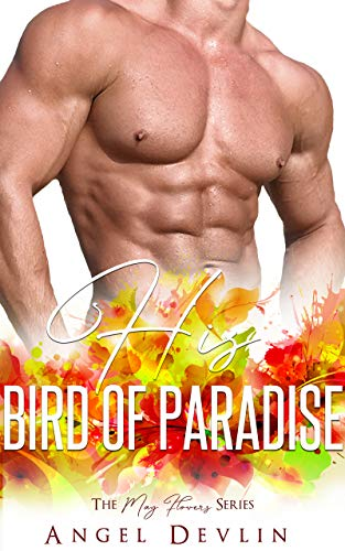 His Bird of Paradise (The May Flowers Series) (Bird Flowers Paradise)