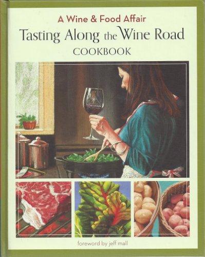 Tasting Along the Wine Road Cookbook (A Wine & Food ()
