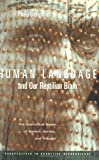 Human Language and Our Reptilian Brain: The Subcortical Bases of Speech, Syntax, and Thought (Perspectives in Cognitive Neuroscience), Philip Lieberman, 067400793X