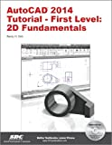 AutoCAD 2014 Tutorial - First Level: 2D Fundamentals, Randy Shih, 1585037877