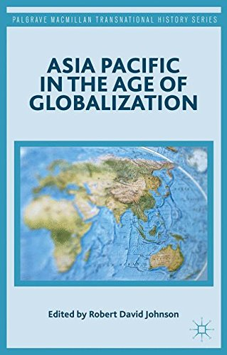 Asia Pacific in the Age of Globalization (Palgrave Macmillan Transnational History Series) by Palgrave Macmillan
