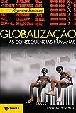 Globalização: as consequências humanas