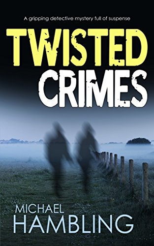 TWISTED CRIMES a gripping detective mystery full of - Twisted Uk