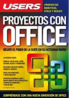 PROYECTOS CON OFFICE: Espanol, Manual Users, Manuales Users (Spanish Edition)