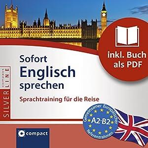 Sofort Englisch sprechen (Compact SilverLine Sofort Sprechen) Hörbuch