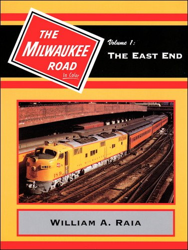 The Milwaukee Road in Color, Vol. 1: The East End ()