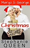 Margo & George Christmas: A Second Chance Sexy Billionaire Romantic Comedy