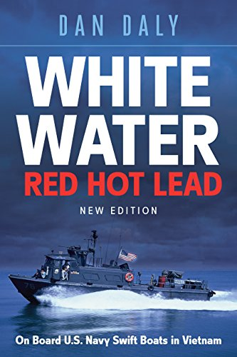 Wars Water (White Water Red Hot Lead: On Board U.S. Navy Swift Boats in Vietnam)