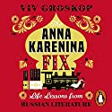 The Anna Karenina Fix: Life Lessons from Russian Literature Audiobook by Viv Groskop Narrated by Viv Groskop