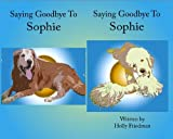 Saying Goodbye To Sophie