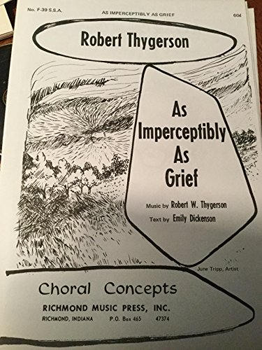 As Imperceptibly as Grief (SSA choral music No. F-39)