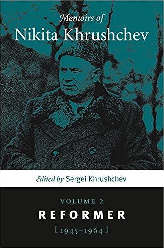 Memoirs of Nikita Khrushchev: Volume 2: Reformer, 1945-1964 ...