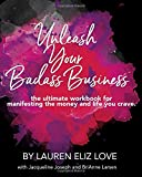 img - for Unleash Your Badass Business: the ultimate workbook for manifesting the money and life you crave book / textbook / text book