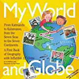 "My World and Globe: A First Book of Geography with Inflatible 12"" Globe"