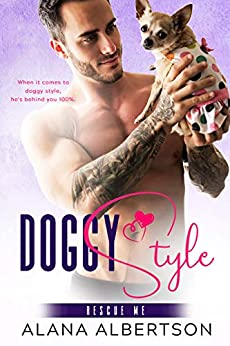 Doggy Style (Rescue Me Book 1) by [Albertson, Alana]
