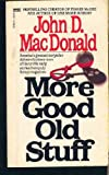 More Good Old Stuff, John D. MacDonald, 0449127656